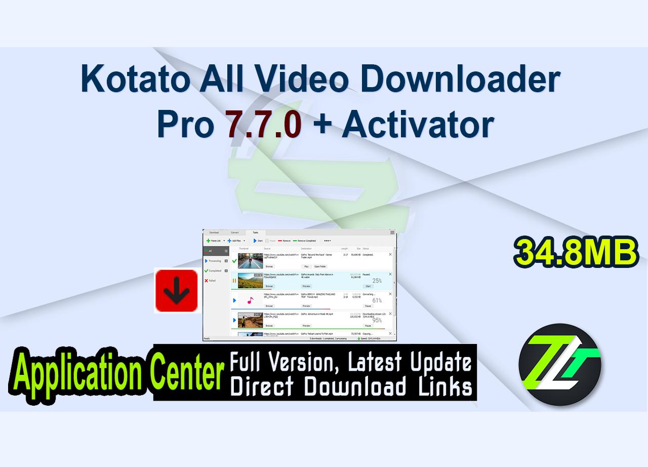 Kotato All Video Downloader Pro 7.7.0 + Activator