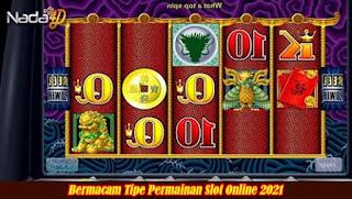 Bermacam Tipe Permainan Slot Online 2021