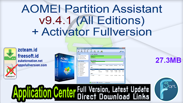 AOMEI Partition Assistant v9.4.1 (All Editions) + Activator Fullversion