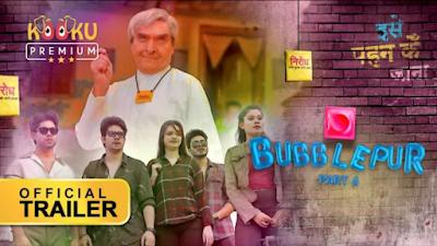 BubblePur Part 6 Kooku Web Series Cast, Release Date,  Story line & Watch Online.