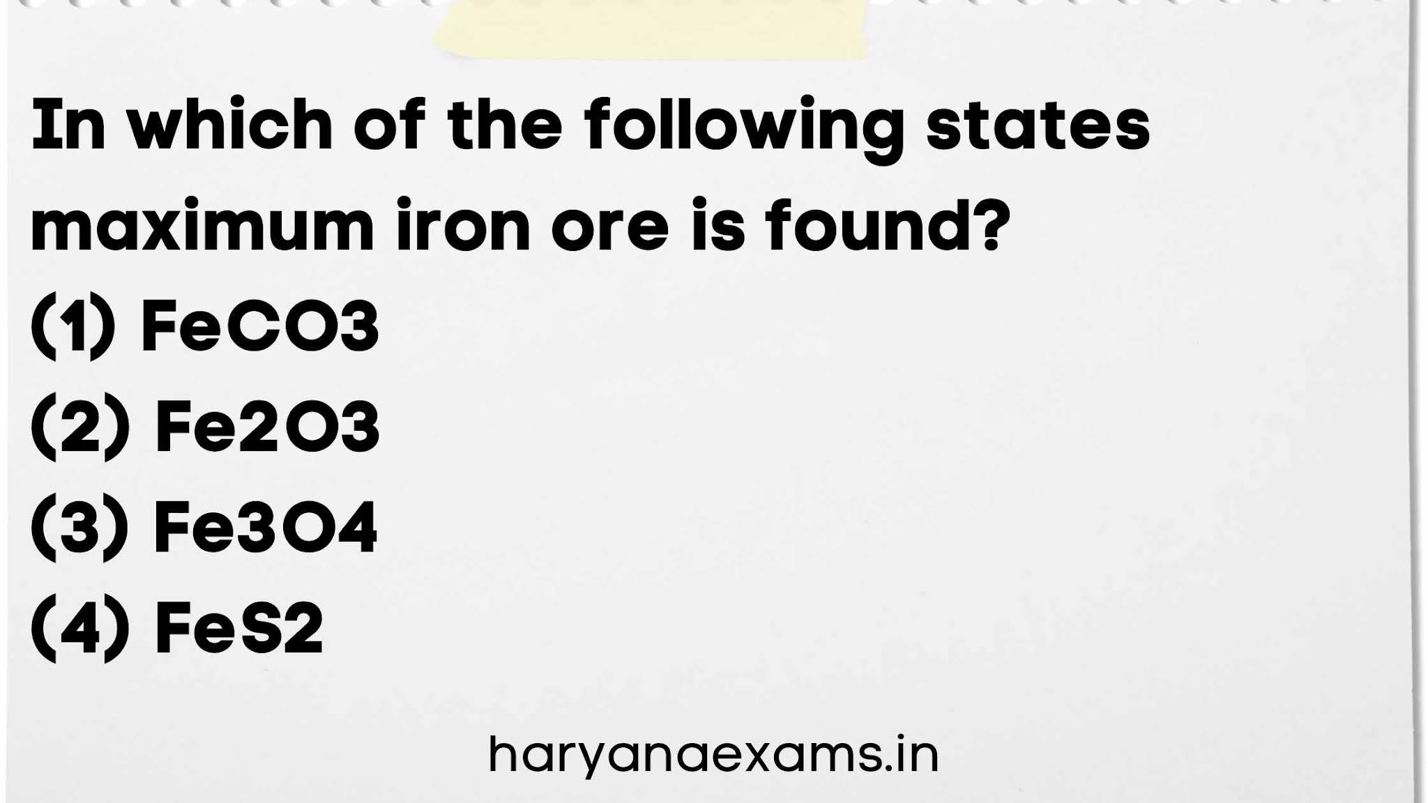 In which of the following states maximum iron ore is found?   (1) FeCO3  (2) Fe2O3   (3) Fe3O4  (4) FeS2