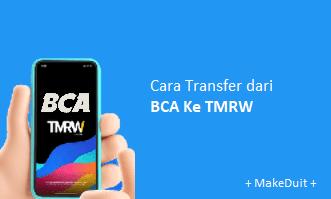 Cara Top Up Saldo Transfer dari BCA Ke TMRW