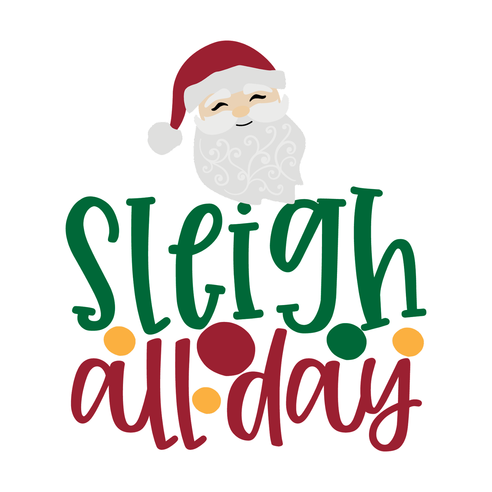 Free Sleigh All Day SVG Cut Files