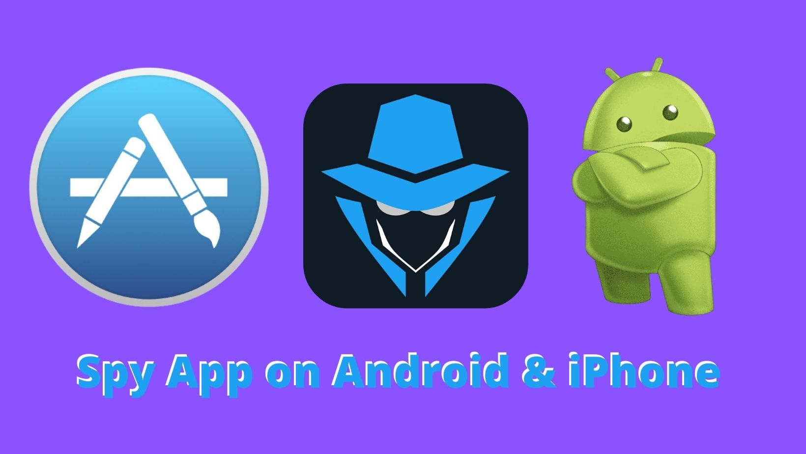 Need spy app on android and iphone