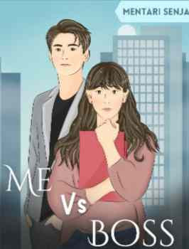 Novel Me Vs Boss Karya Mentari Senja Full Episode