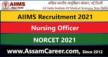 AIIMS Nursing Officer Recruitment 2021 – Online Apply for NORCET 2021