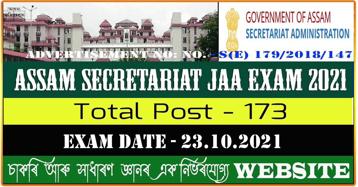 Assam Secretariat JAA Exam 2021 Details - Total 173 Vacancy