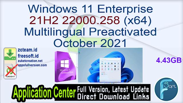 Windows 11 Enterprise 21H2 22000.258 (x64) Multilingual Preactivated October 2021