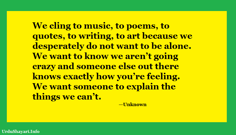 Quote About Quotes  - Quote on Music, writing, Art