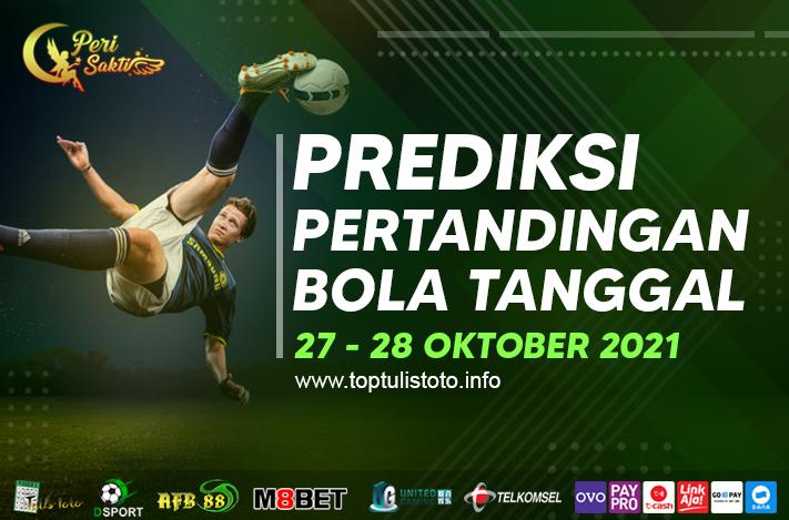 PREDIKSI BOLA TANGGAL 27 – 28 OKTOBER 2021