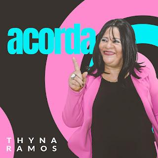 Baixar Música Gospel Acorda - Thyna Ramos Mp3