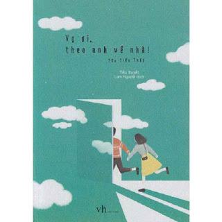 Câu chuyện ngôn tình nhẹ nhàng mà sâu sắc: Vợ Ơi Theo Anh Về Nhà ebook PDF EPUB AWZ3 PRC MOBI