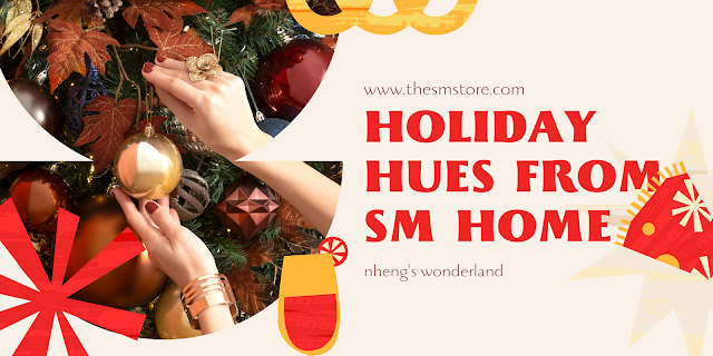 HOLIDAY HUES FROM SM HOME