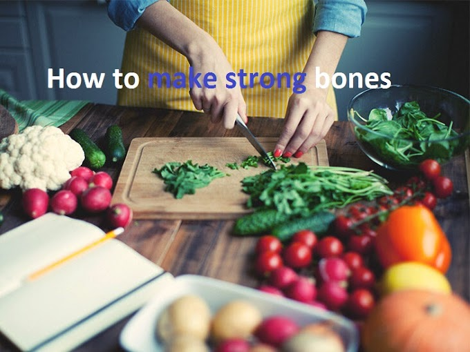How to make strong bones