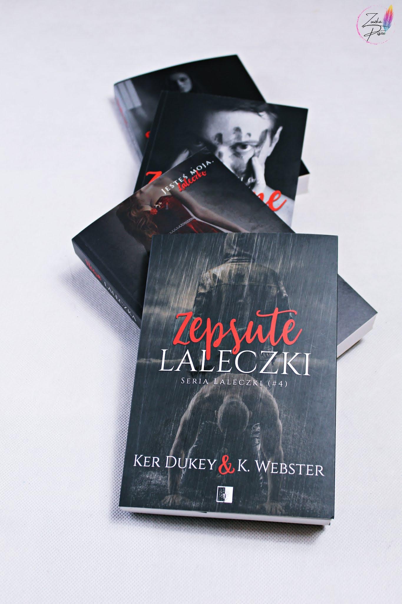 "Ker Dukey & K. Webster ""Zepsute laleczki"" - patronacka recenzja książki"