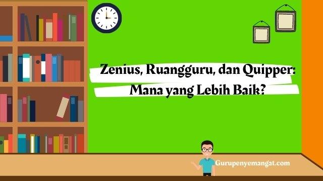 Ruangguru vs Zenius vs Quipper