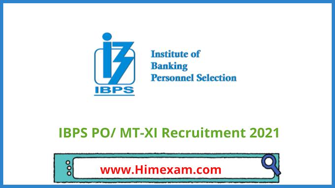 IBPS PO/ MT-XI Recruitment  2021
