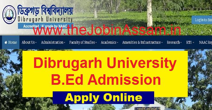 Dibrugarh University B.Ed Admission 2021: Apply Online for B.Ed. CET 2021