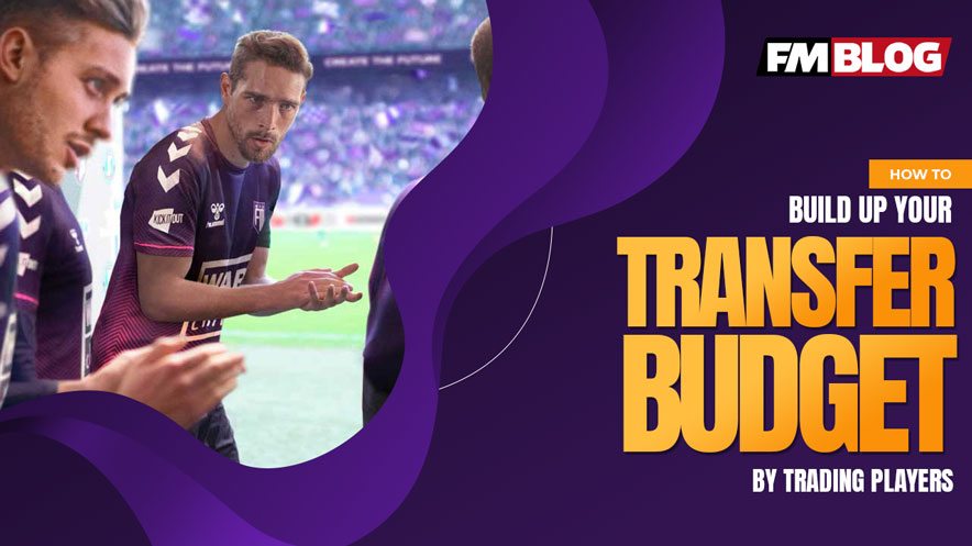 How To Build Up Your Transfer Budget in Football Manager