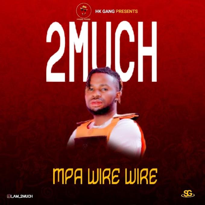 [Music] 2Much - MPA WIRE WIRE