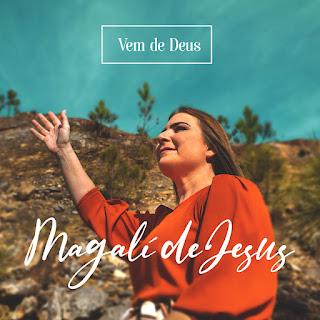 Baixar Música Gospel Vem De Deus - Magali de Jesus Mp3