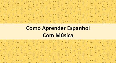 Como aprender espanhol com música