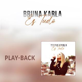 Baixar Música Gospel És Tudo (Playback) - Bruna Karla Maia Mp3