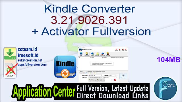 Kindle Converter 3.21.9026.391 + Activator Fullversion