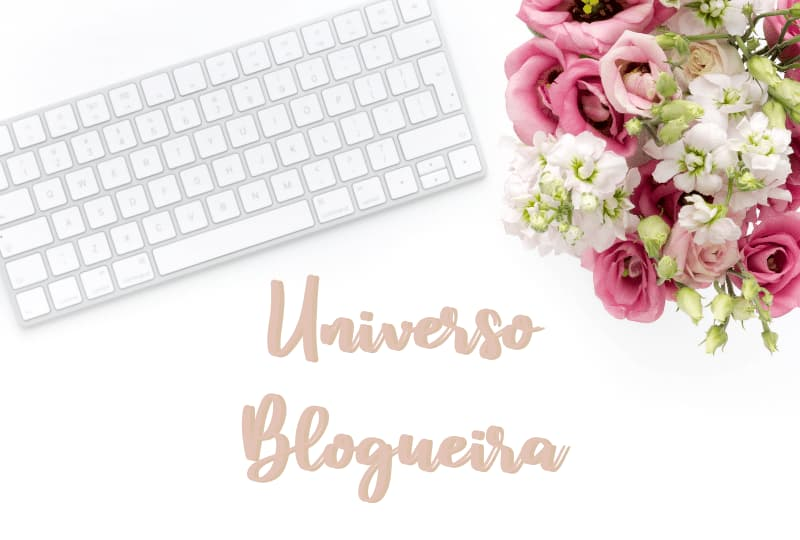 Sobre o blog Universo Blogueira