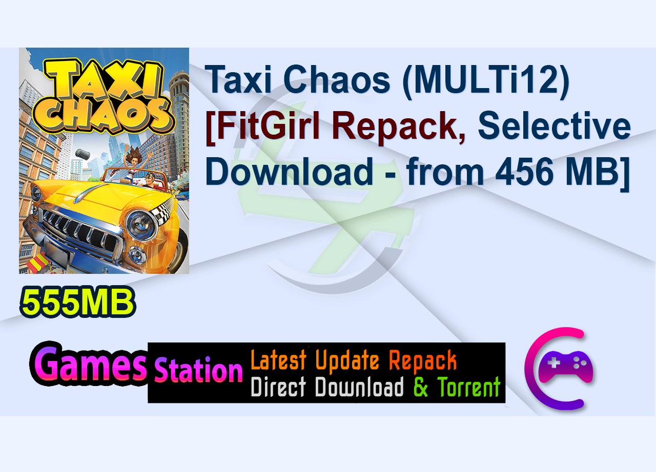 Taxi Chaos (MULTi12) [FitGirl Repack, Selective Download – from 456 MB]