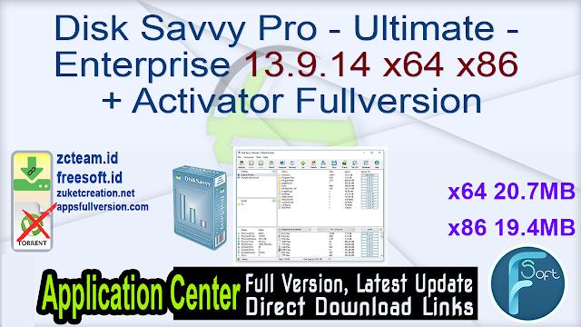 Disk Savvy Pro – Ultimate – Enterprise 13.9.14 x64 x86 + Activator Fullversion