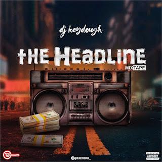 MIXTAPE: Dj Keydough - The Headline Mix