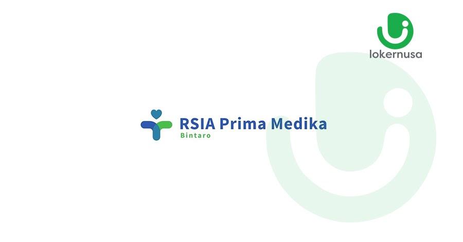 Lowongan Kerja RSIA Prima Medika Bintaro