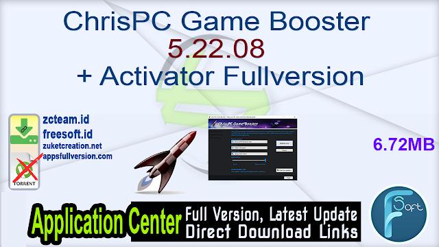 ChrisPC Game Booster 5.22.08 + Activator Fullversion