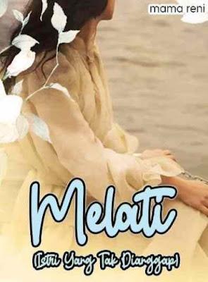 Novel Melati (Istri Yang Tak Dianggap) Full Episode