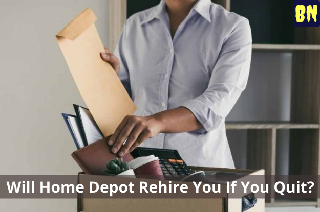 Will Home Depot Rehire You If You Quit?