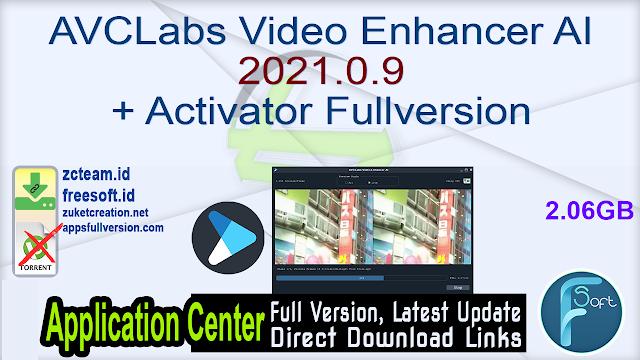 AVCLabs Video Enhancer AI 2021.0.9 + Activator Fullversion