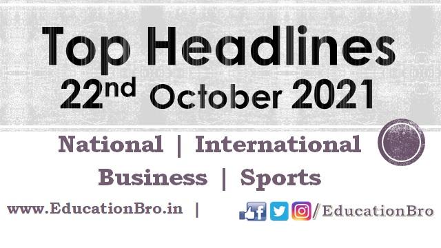 Top Headlines 22nd October 2021: EducationBro