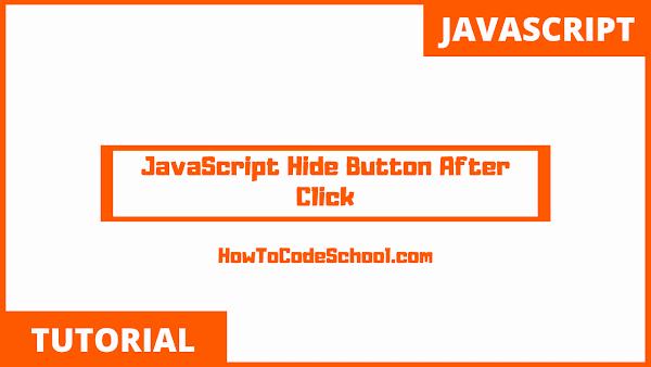 JavaScript Hide Button After Click