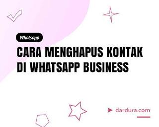 Cara Hapus Kontak di WhatsApp Bisnis