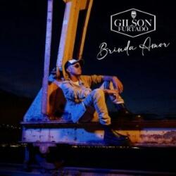 Gilson Furtado - Brinda Amor (2021) [Download]