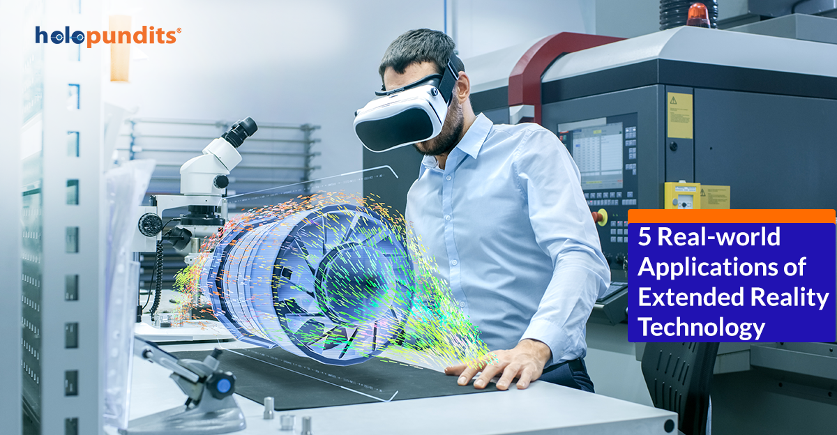 5 Real-world Applications of Extended Reality Technology