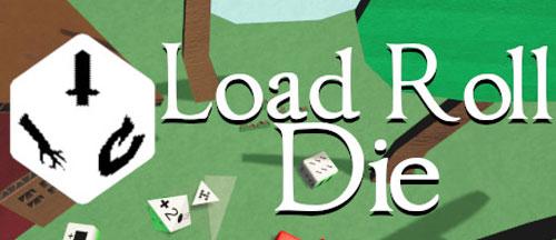 New Games: LOAD ROLL DIE (PC) - Roguelite Dice-Builder