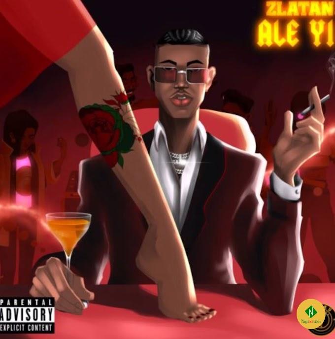 Music MP3: Zlatan – Ale Yi