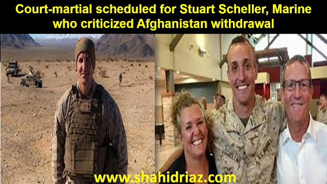 top story,Court-martial scheduled for Stuart Scheller, Marine who criticized Afghanistan withdrawal
