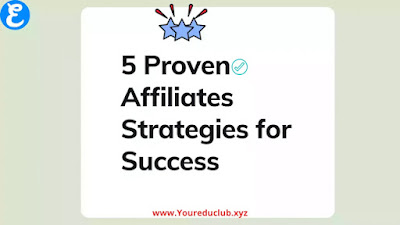 5 Proven Affiliates Strategies for Success   Youreduclub