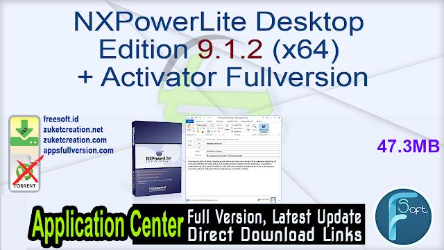 NXPowerLite Desktop Edition 9.1.2 (x64) + Activator Fullversion
