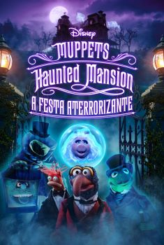 Muppets Haunted Mansion: A Festa Aterrorizante poster 4K Download