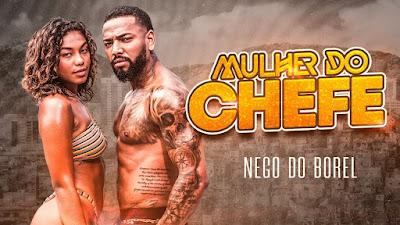 NEGO DO BOREL - MULHER DO CHEFE (DOWNLOAD/BAIXAR) 2021