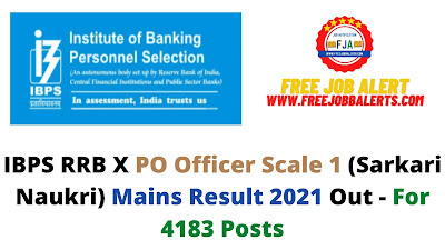Sarkari Result: IBPS RRB X PO Officer Scale I (Sarkari Naukri) Mains Result 2021 Out - For 4183 Posts